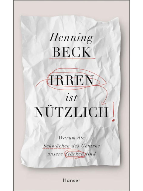 """In seinem aktuellen Buch """"Irren ist nützlich"""" erklärt Henning Beck, wie wir von den Makeln unseres Gehirns profitieren können."""